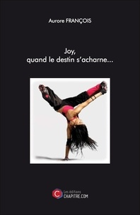Aurore François - Joy, quand le destin s'acharne....