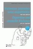 Aurore François et Veerle Massin - Violences juvéniles sous expertise(s) - XIXe-XXIe siècles.