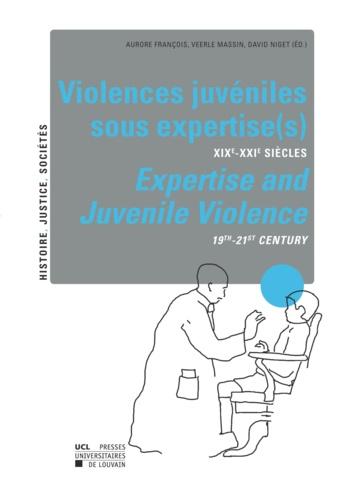 Violences juvéniles sous expertise(s). XIXe-XXIe siècles