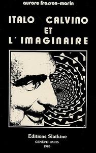 Aurore Frasson-Marin - Italo Calvino et l'imaginaire.