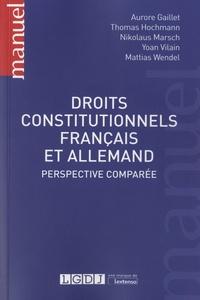 Aurore Gaillet et Thomas Hochmann - Droits constitutionnels français et allemand - Perspective comparée.