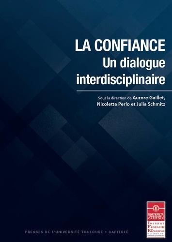 La confiance. Un dialogue interdisciplinaire