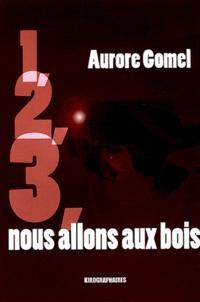 Aurore Gomel - 1, 2, 3, nous allons aux bois.