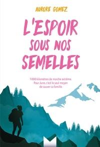 Ebooks j2ee gratuits télécharger pdf ROMANS ADO* M2 L'Espoir sous nos semelles LN-EPUB en francais par Aurore Gomez