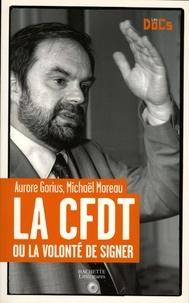 Aurore Gorius et Michaël Moreau - La CFDT ou la volonté de signer..