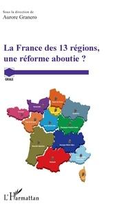 Téléchargement gratuit de livre électronique La France des 13 régions, une réforme aboutie ? (Litterature Francaise) 9782140140488 par Aurore Granero RTF DJVU