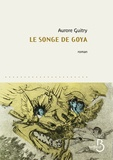 Aurore Guitry - Le songe de Goya.