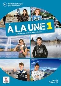 Aurore Jarlang et Morgane Pellé - Méthode de français pour adolescents A la une 1 A1 - Livre de l'élève. 1 CD audio