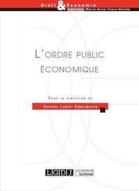 Aurore Laget-Annamayer - L'ordre public économique.