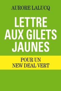 Aurore Lalucq - Lettre aux gilets jaunes - Pour un New deal vert.