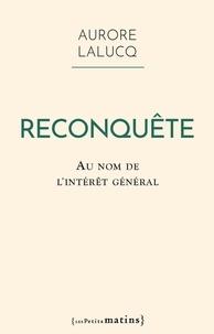 Aurore Lalucq - Reconquête - Au nom de l'intérêt général.