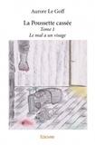 Aurore Le Goff - La poussette cassée Tome 1 : Le mal a un visage.