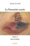 Aurore Le Goff - La poussette cassée Tome 2 : Survivantes.