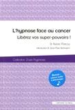 Aurore Marcou - L'hypnose face au cancer - Libérez vos super-pouvoirs !.