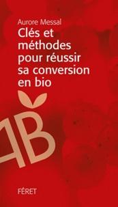 Aurore Messal - Clés et méthodes pour réussir sa conversion en bio.