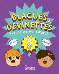 Aurore Meyer - Blagues et devinettes à connaître avant d'avoir 6 ans.