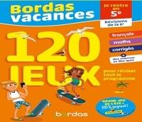 Aurore Meyer et  Kilia - Bordas Vacances - Je rentre en 5e - 120 jeux pour réviser tout le programme.