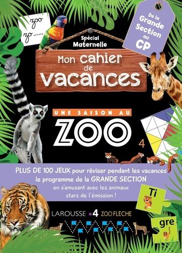 Aurore Meyer - Mon cahier de vacances Une saison au zoo de la grande section au CP.