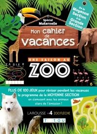 Aurore Meyer - Mon cahier de vacances Une Saison Au Zoo de la moyenne section à la grande section.