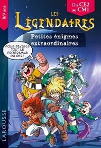 Aurore Meyer - Petites énigmes extraordinaires Les Légendaires - Du CE2 au CM1.