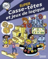 Aurore Meyer et Laurent Audouin - Super casse-têtes et jeux de logique - Mission oeil de lynx.