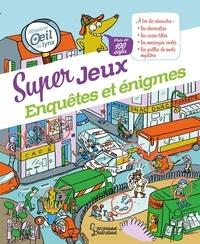 Aurore Meyer et Thérèse Bonté - Super jeux enquêtes et énigmes - Mission oeil de lynx, plus de 100 défis.