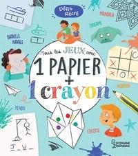 Aurore Meyer et Ewa Lambrechts - Tous les jeux avec 1 papier + 1 crayon.