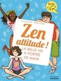 Aurore Meyer et Marie Voyelle - Zen attitude ! - La belle vie à portée de main.