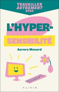 Aurore Monard - Travailler autrement avec l'hypersensibilité.