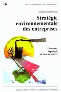 Aurore Moroncini - Stratégie environnementale des entreprises - Contexte, typologie et mise en oeuvre.