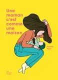 Aurore Petit - Une maman c'est comme une maison.