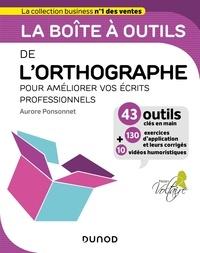 Aurore Ponsonnet - La boîte à outils de l'orthographe pour améliorer vos écrits professionnels.