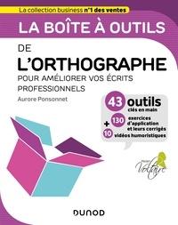 Aurore Ponsonnet - La boîte à outils de l'orthographe - Pour améliorer vos écrits professionnels.