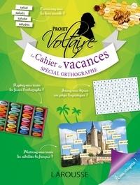 Aurore Ponsonnet - Le cahier de vacances spécial orthographe - Projet Voltaire.