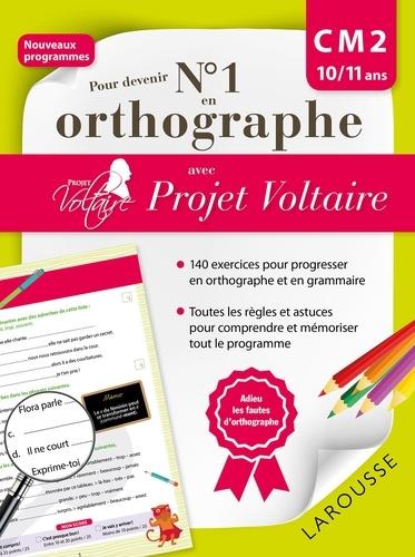 Aurore Ponsonnet - Pour devenir N° 1 en orthographe avec Projet Voltaire - CM2 10/11 ans.