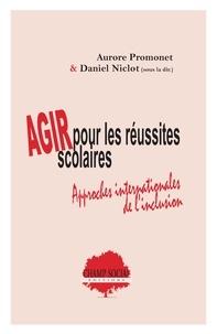 Aurore Promonet et Daniel Niclot - Agir pour les réussites scolaires - Approches internationales de l'inclusion.
