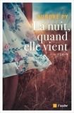 Aurore Py - La nuit, quand elle vient.