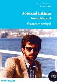 Aurore Renaut - Journal intime, Nanni Moretti - Voyages en archipel.