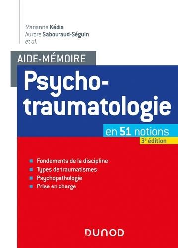 Aide-mémoire - Psychotraumatologie - 3e éd.. en 51 notions