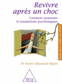 Aurore Sabouraud-Séguin - Revivre après un choc.