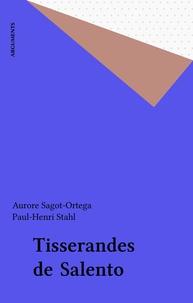 Aurore Sagot-Ortega et Paul-Henri Stahl - Tisserandes de Salento.