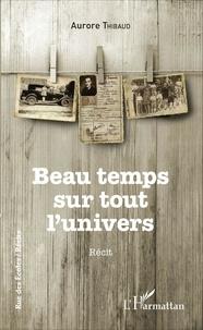 Aurore Thibaud - Beau temps sur tout l'univers.