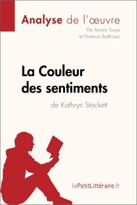 Aurore Touya et  Florence Balthasar - La Couleur des sentiments de Kathryn Stockett (Analyse de l'oeuvre) - Comprendre la littérature avec lePetitLittéraire.fr.