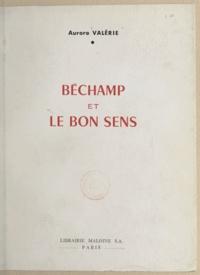 Aurore Valérie - Béchamp et le bon sens.