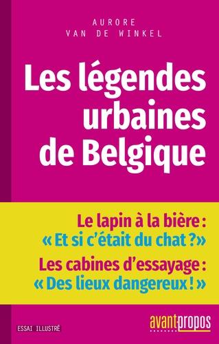 Aurore Van de Winkel - Les légendes urbaines de Belgique.