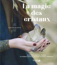 Aurore Widmer - La magie des cristaux.