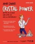 Aurore Widmer et Djoïna Amrani - Mon cahier cristal power.