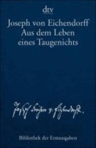 Aus dem Leben eines Taugenichts Novelle - Berlin 1826.