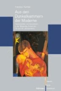 Aus den Dunkelkammern der Moderne - Destruktivität und Geschlecht in der Bildenden Kunst des 19. und 20. Jahrhunderts.