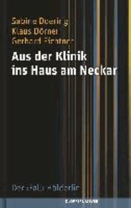 Aus der Klinik ins Haus am Neckar - Der >Fall< Hölderlin.